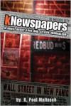 kNewspapers: A Novel About Love and Citizen Journalism - K. Paul Mallasch