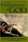 The Disappearance of God: A Divine Mystery - Richard Elliott Friedman
