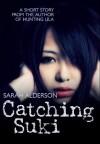 Catching Suki - Sarah Alderson
