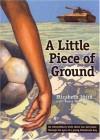 A Little Piece of Ground - Elizabeth Laird, Bill Neal, Sonia Nimr