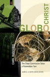 GloboChrist: The Great Commission Takes a Postmodern Turn - Carl Raschke