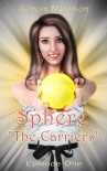 Sphere (The Carriers Episode One) - Isaiyan Morrison