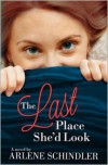 The Last Place She'd Look - Arlene Schindler
