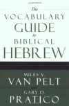 The Vocabulary Guide to Biblical Hebrew - Miles V. Van Pelt, Gary D. Pratico