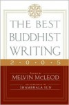The Best Buddhist Writing 2005 (Best Buddhist Writing) - Melvin McLeod