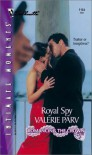 Royal Spy  (Romancing The Crown) (Harlequin Romantic Suspense # 1154) - Valerie Parv