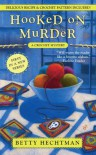Hooked on Murder - Betty Hechtman