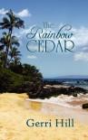 The Rainbow Cedar - Gerri Hill
