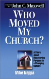 Who Moved My Church? - A Story About Discovering Purpose in a Changing Culture - Tony & Mike Nappa