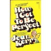How I Got to Be Perfect - Jean Kerr