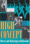 High Concept: Movies and Marketing in Hollywood - Justin Wyatt, Thomas G. Schatz