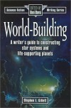 World-Building (Science Fiction Writing) - Stephen L. Gillett