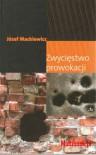 Zwycięstwo prowokacji - Józef Mackiewicz