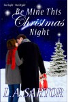 Be Mine This Christmas Night (Star Light ~ Star Bright) - L.A. Sartor
