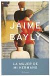 La mujer de mi hermano - Jaime Bayly