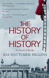 History of History: A Novel of Berlin - Ida Hattemer-Higgins