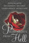 Prom Nights from Hell - Stephenie Meyer;Kim Harrison;Meg Cabot; Lauren Myracle; Michele Jaffe
