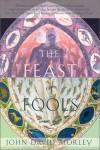 The Feast of Fools - John David Morley