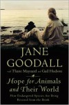 Hope for Animals and Their World: How Endangered Species Are Being Rescued from the Brink - Jane Goodall