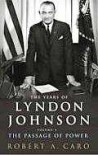 The Years of Lyndon Johnson Vol. 4, . the Passage of Power - Robert A. Caro