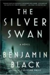 The Silver Swan: A Novel - Benjamin Black