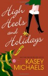 High Heels and Holidays - Kasey Michaels
