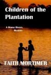 Children of the Plantation - Faith Mortimer
