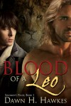 Blood Of A Leo - Dawn H. Hawkes