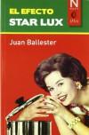 El efecto Star Lux - Juan Ballester Colomer
