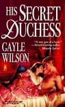 His Secret Duchess (Harlequin Historical #393) - Gayle Wilson