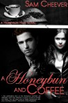 A Honeybun and Coffee (Honeybun Heat) - Sam Cheever