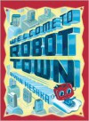 Welcome to Robot Town - Ryan Heshka