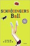 Schrödinger's Ball - Adam Felber