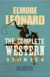 The Complete Western Stories - Elmore Leonard