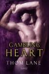 Gambling Heart - Thom Lane