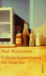 Gebrauchsanweisung für Amerika - Paul Watzlawick