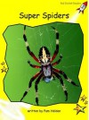 Super Spiders: Level 2: Early (Red Rocket Readers: Non-fiction Set B) - Pam Holden