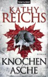 Bones to Ashes (Temperance Brennan, #10) - Kathy Reichs, Klaus Berr