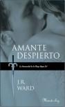 Amante Despierto (La hermandad de la Daga Negra, #3) - J.R. Ward