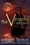 The Vengeful Vampire - Marissa Farrar