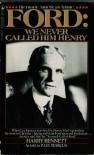 Ford:  We Never Called Him Henry - Harry Bennett