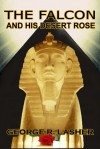 The Falcon and His Desert Rose - George R. Lasher