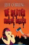 The Splatter House Rules - Jeff    O'Brien