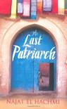 The Last Patriarch - Najat El Hachmi, Peter Bush