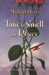 Time to Smell the Roses: A Hermux Tantamoq Adventure - Michael Hoeye