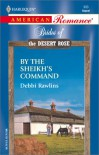 By The Sheikh's Command  (Brides Of The Desert Rose) - Debbi Rawlins