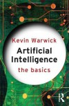 Artificial Intelligence: The Basics by Warwick, Kevin (2011) Paperback - Kevin Warwick