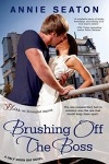 Brushing Off the Boss: A Half Moon Bay Novel (Entangled Bliss) - Annie Seaton