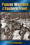Panzer Warfare on the Eastern Front - Hans Schaufler