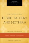 The Wisdom of the Desert Fathers and Mothers - Henry L. Carrigan, Henry L. Carrigan